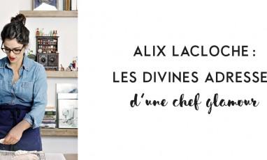 Les bonnes adresses d'Alix Lacloche
