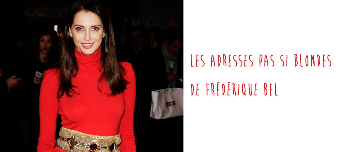 Frédérique Bel : ses adresses à Paris