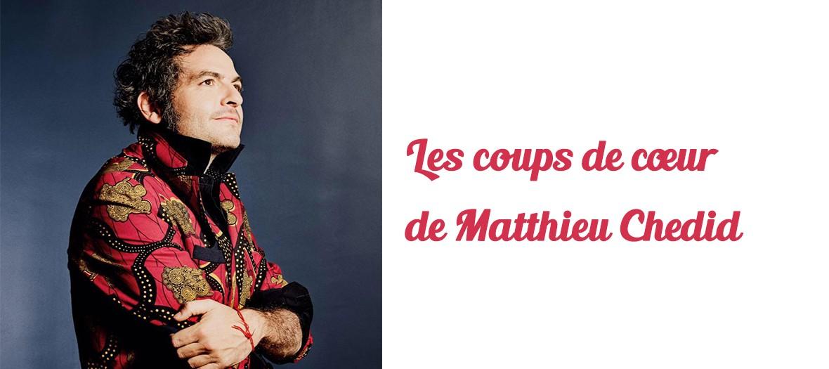 Les coups de coeur de Matthieu Chedid