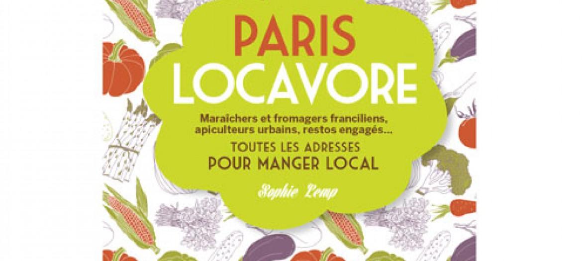 Le Petit Guide Du Manger Local A Paris