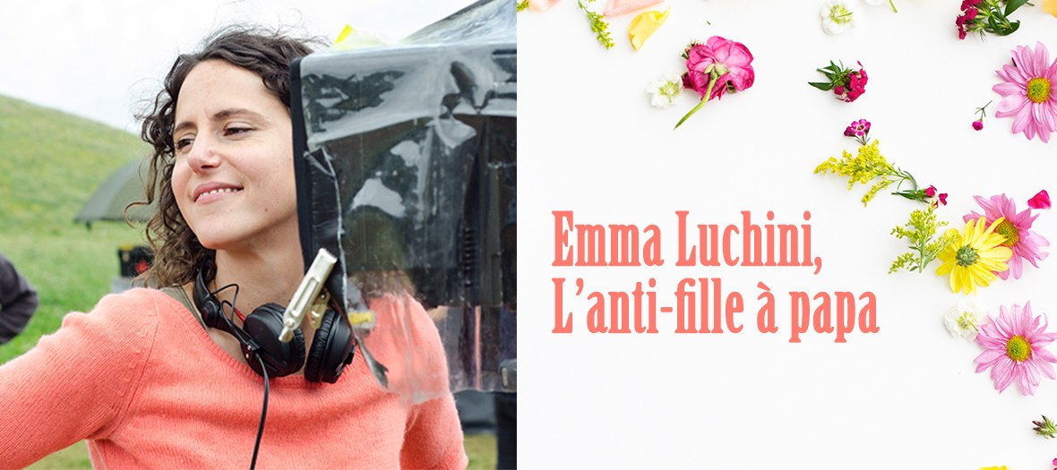 Meeting with Emma Luchini, a young yet gifted director
