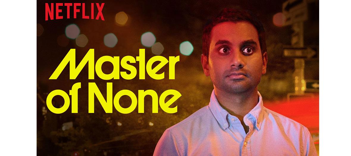 Affiche de la série Netflix Master of None