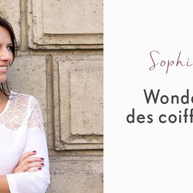 Sophie Cornay, la coiffure au top !