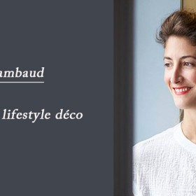 Elodie Rambaud, the lifestyle interior designer