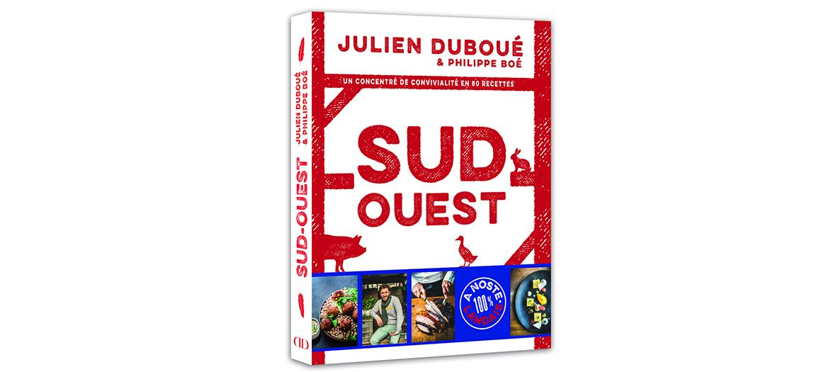 Livre Julien Duboué Sud-Ouest