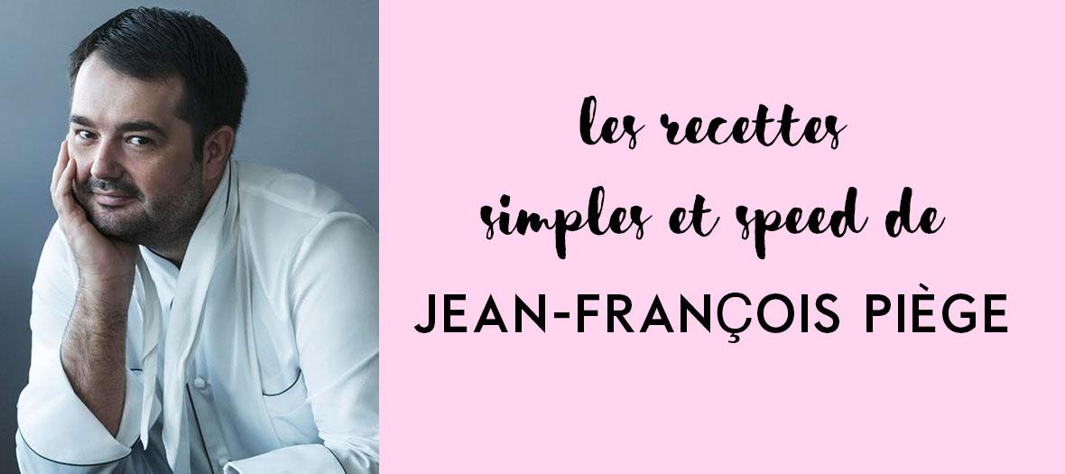 Recettes Jean Francois Piege