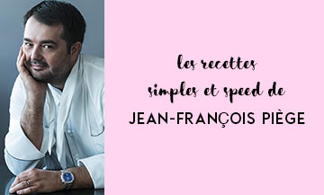 The easy-speedy recipes of Jean François Piège