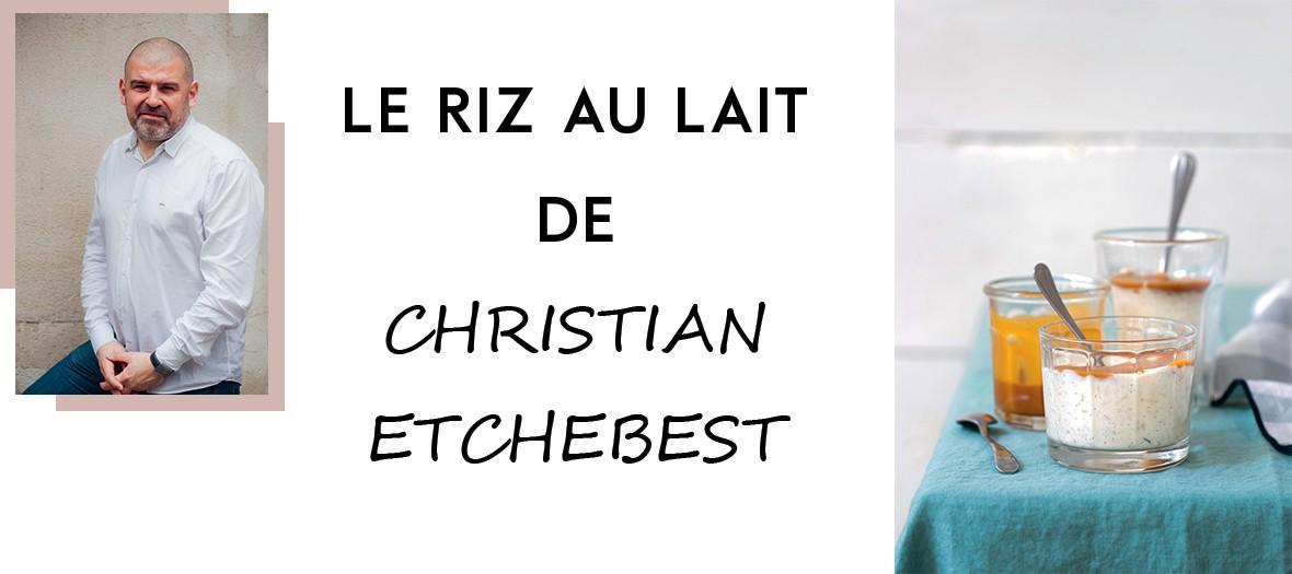 Recette du riz au lait de Christian Etchebest