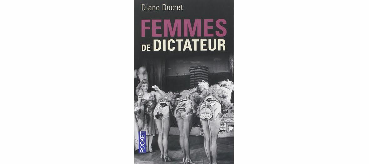 livre femmes de dictateur diane ducret