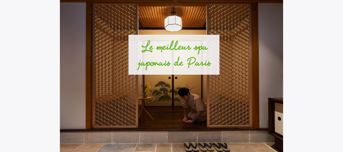 Meilleur spa japonais de Paris