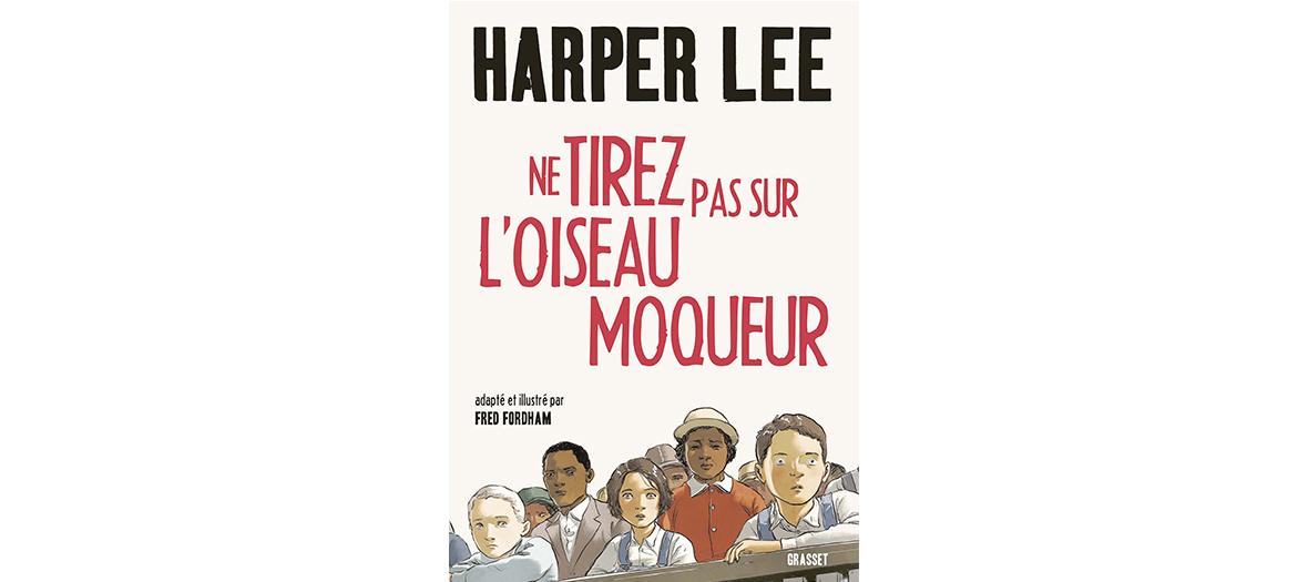 Livre de Harper Lee et illustrations de Fred Fordham, Grasset