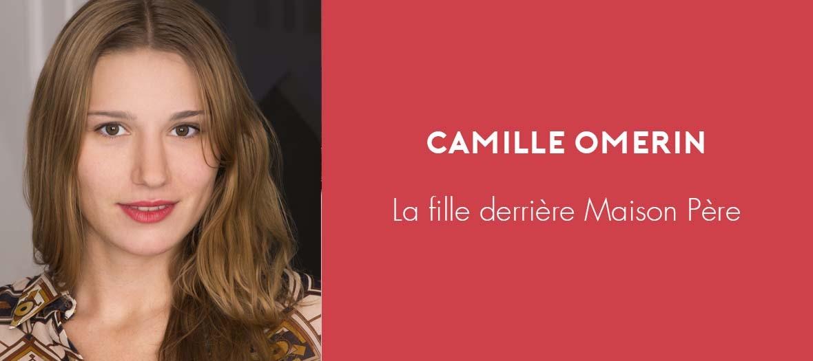 Camille Omerin Maison Pere