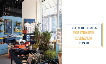 selection des 10 meilleures boutiques de cadeaux de Paris