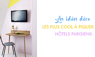 The coolest ideas to borrow from Parisian hotels