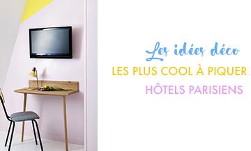 Les idées déco les plus cool à piquer aux hôtels parisiens
