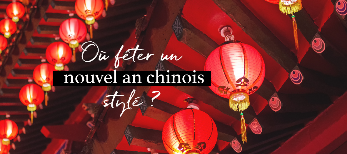 All the Parisian places wher to celebrate chinese new year