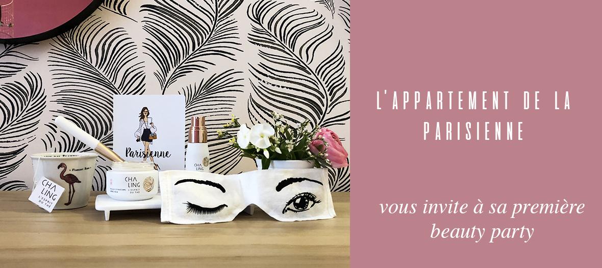 la beauty party cha ling l appartement de la parisienne. Black Bedroom Furniture Sets. Home Design Ideas