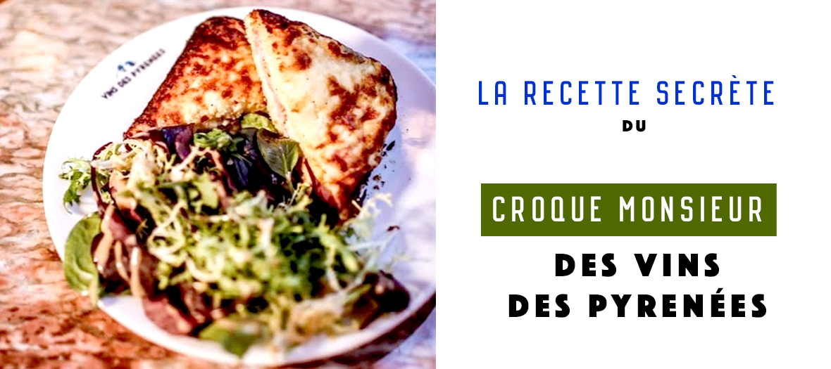 Recipe of the croque monsieur des Vins of the Pyrenees