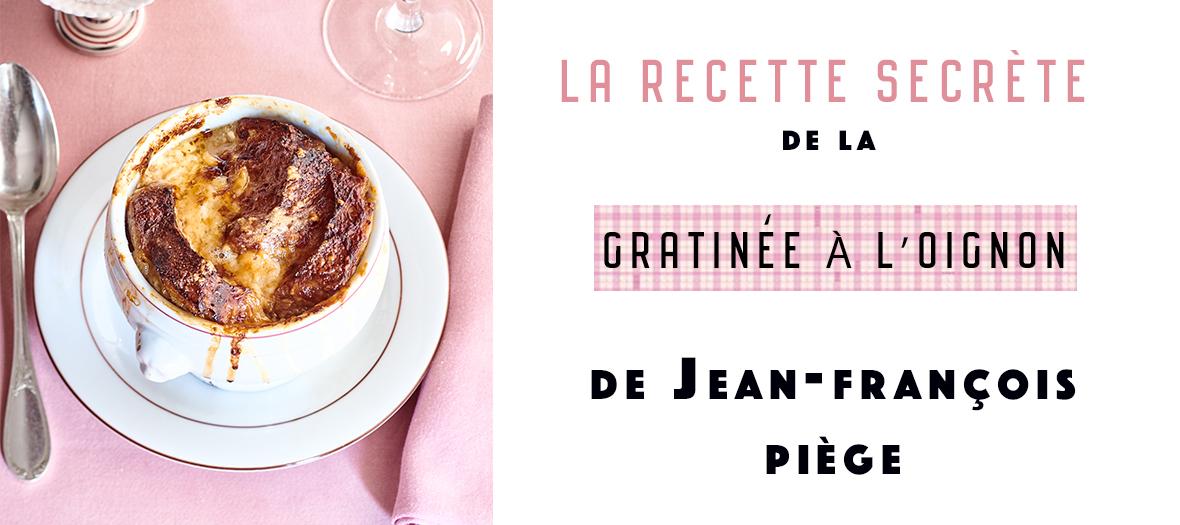 Recette soupe à l'oignon de Jean François Piège