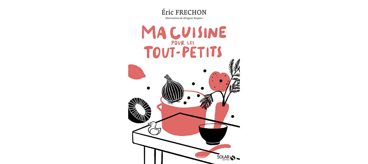 Livre de recette d'Eric Frechon Solar Editions