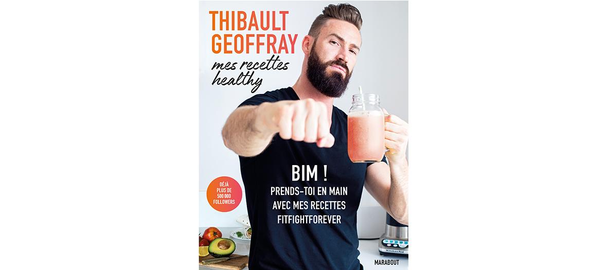 Livre de recettes de Thibault Geoffray, editions Marabout