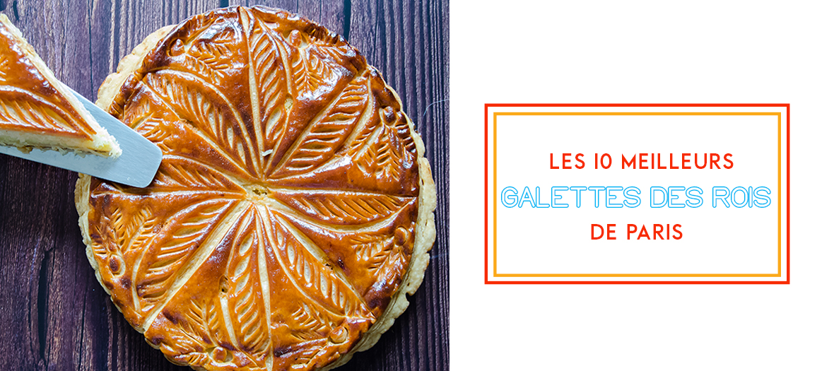 Top 10 best Galettes Des Rois of Paris