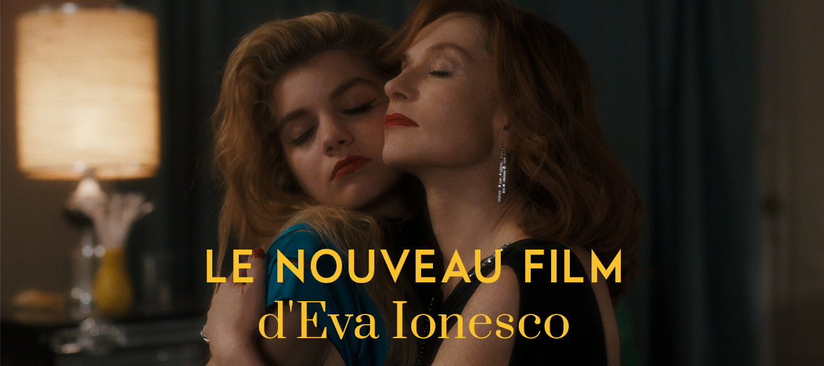 Film d'Eva Ionesco avec Isabelle Huppert et Galatea Bellugi