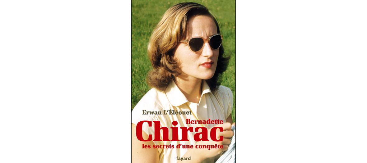 Biographie de Bernadette Chirac d'Erwan L'Eléouet, éditions Fayard