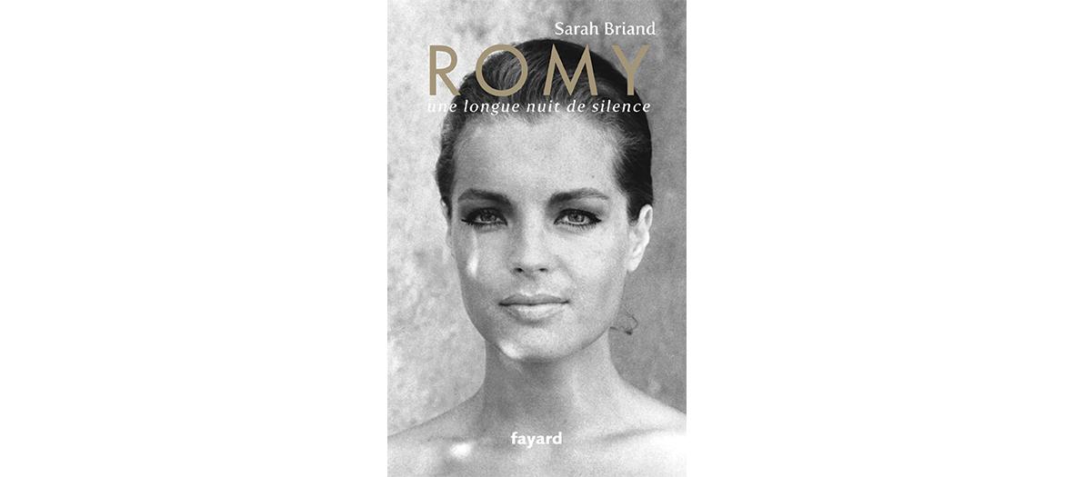 Livre biographique de Romy Schneider par Sarah Briand, éditions Fayard