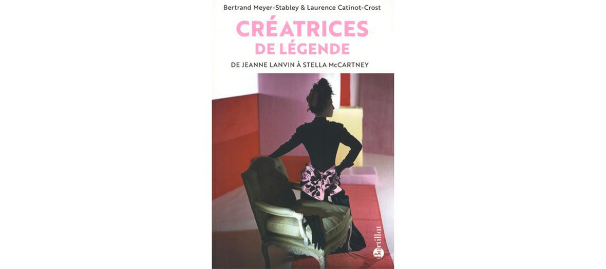 Livre Créatrice de légende de Bertrand Meyer-Stabley et Laurence Catinot-Crost