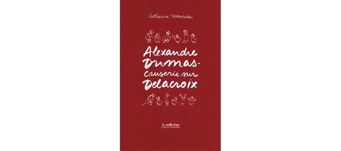 bd  alexandre dumas causerie sur delacroix de Catherine Meurisse aux edition la collection