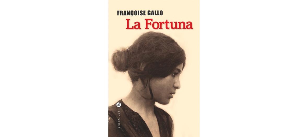Roman la fortuna de Françoise Gallo aux éditions Liana Levi