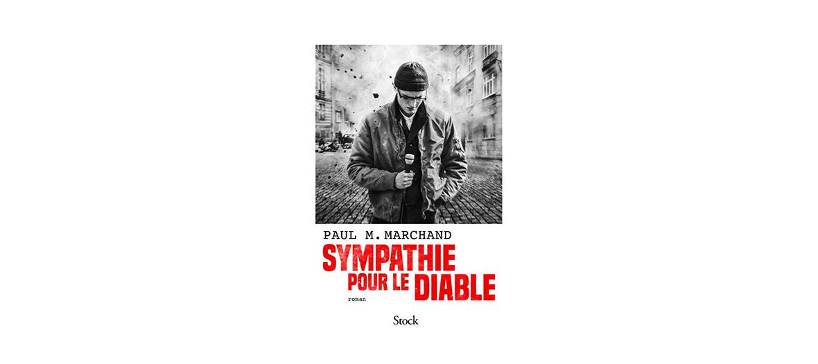 Livre Sympathie pour le diable de Paul M Marchand aux éditions stock