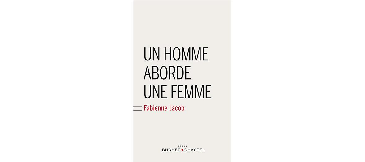 Roman de Fabienne Jacob, editions Buchet Chastel