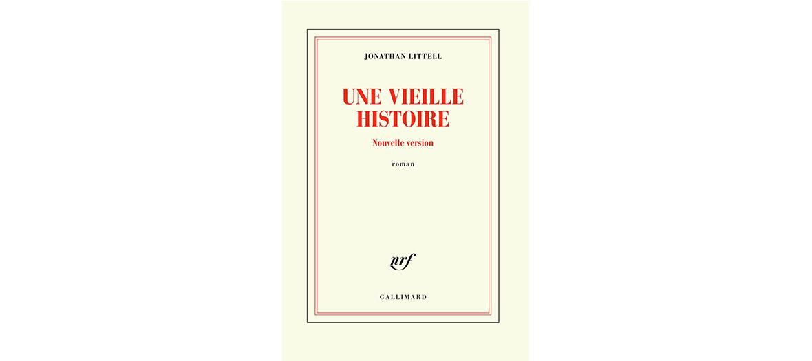 Roman de Jonathan Littell, editions Gallimard