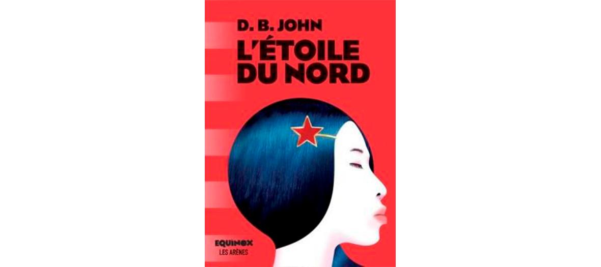 Roman de D.B John, éditions Les arènes