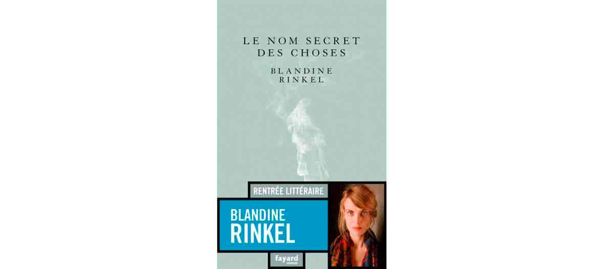 Couverture du roman Le nom secret des choses de Blandine Rinkel