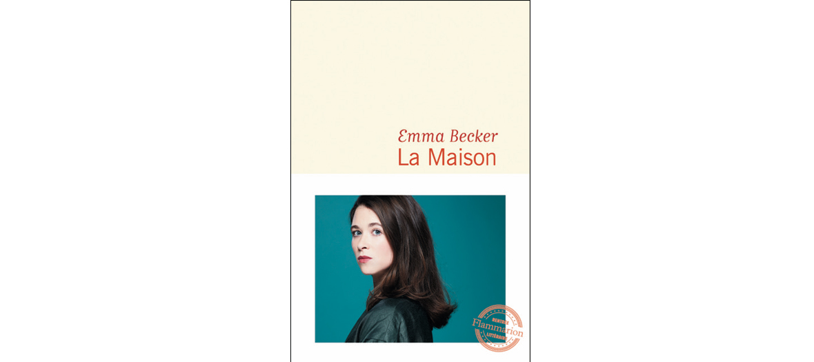La Couverture du ROMAN La Maison d'Emma Becker