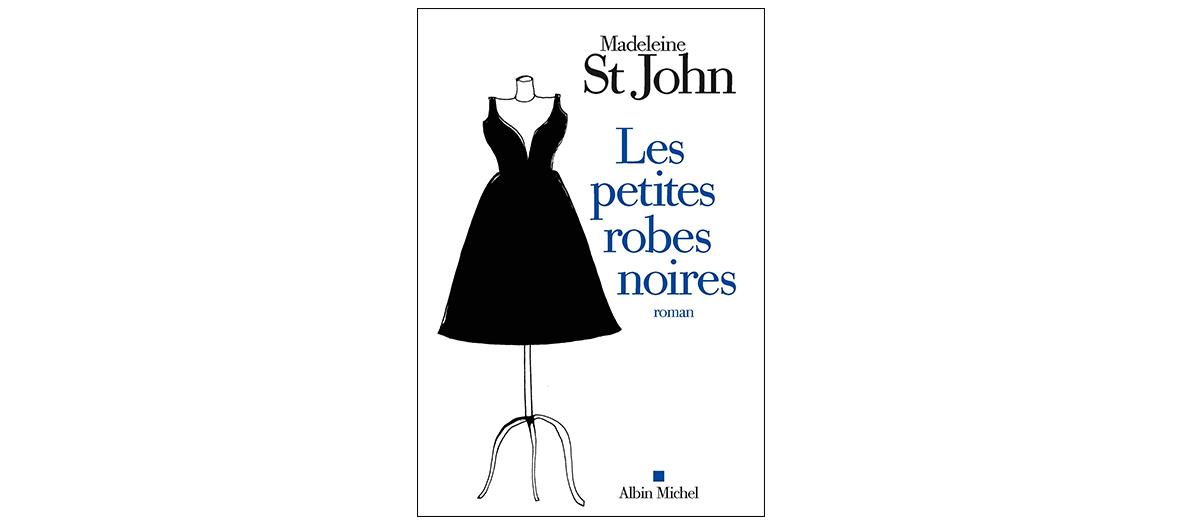 Roman Les petites robes noires de Madeleine St John, Albin Michel, 19 €