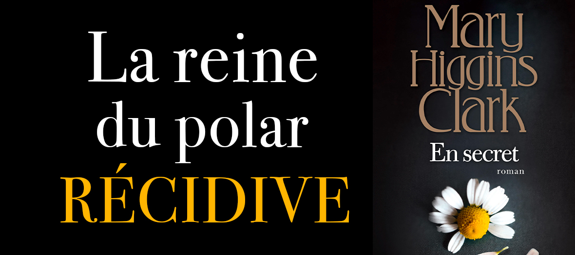 La Reine du Polar Mary Higgins Clark Recidive avec son Roman En Secret