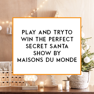Contest win the perfect secret santa show by maison du monde