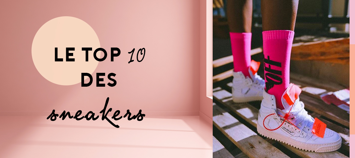 0f7e5a3c463 Top 10 des sneakers du moment