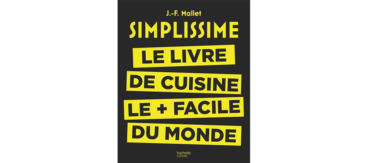 Le mlivre de cuisine Simplissime par Jean-François Mallet aux éditions Hachette Cuisine