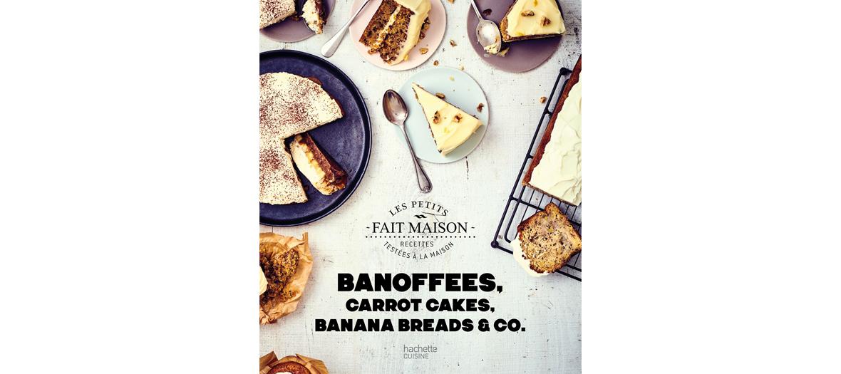 Livre de recette Banoffees, carrot cakes, banana breads & co de Stéphanie de Turckheim, éditions Hachette Cuisine