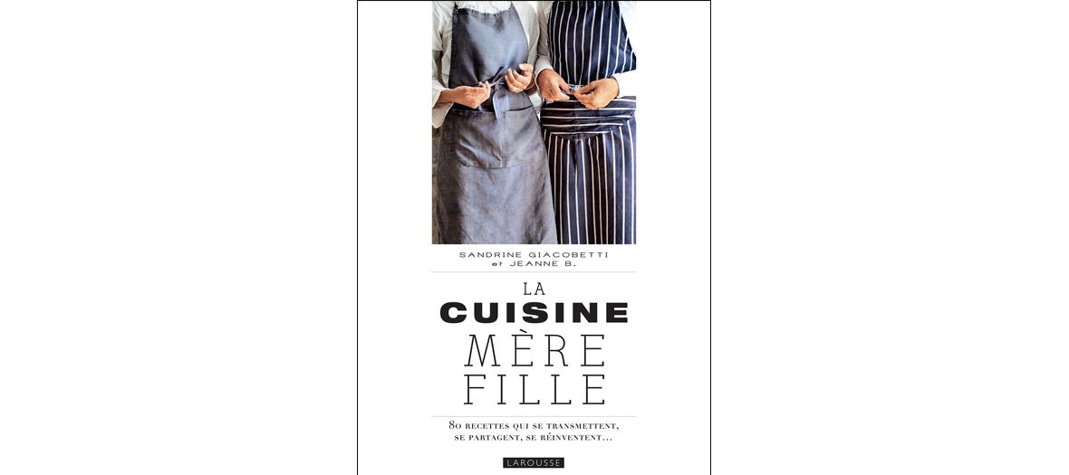Livre de recettes de Sandrine Giacobetti et Jeanne B, éditions Larousse