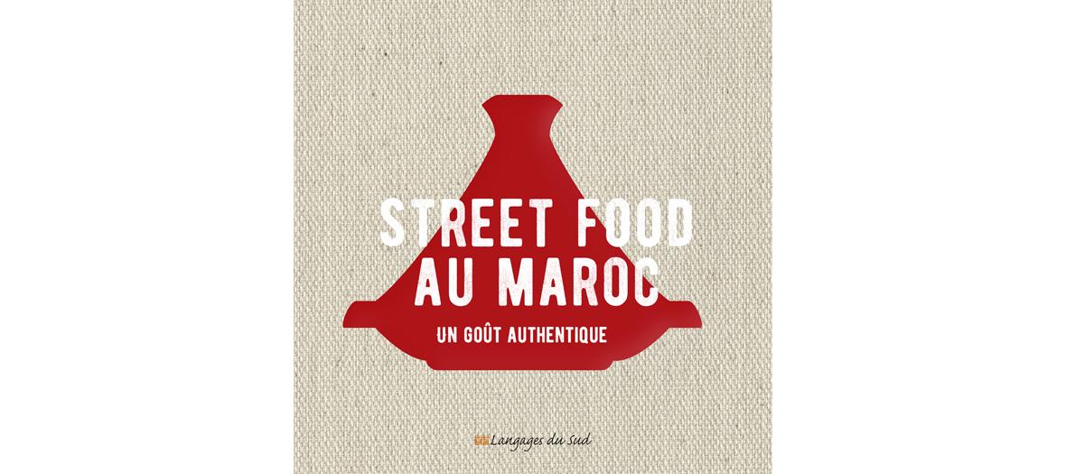 couverture du livre de recette street food au Maroc aux éditions langage du sud