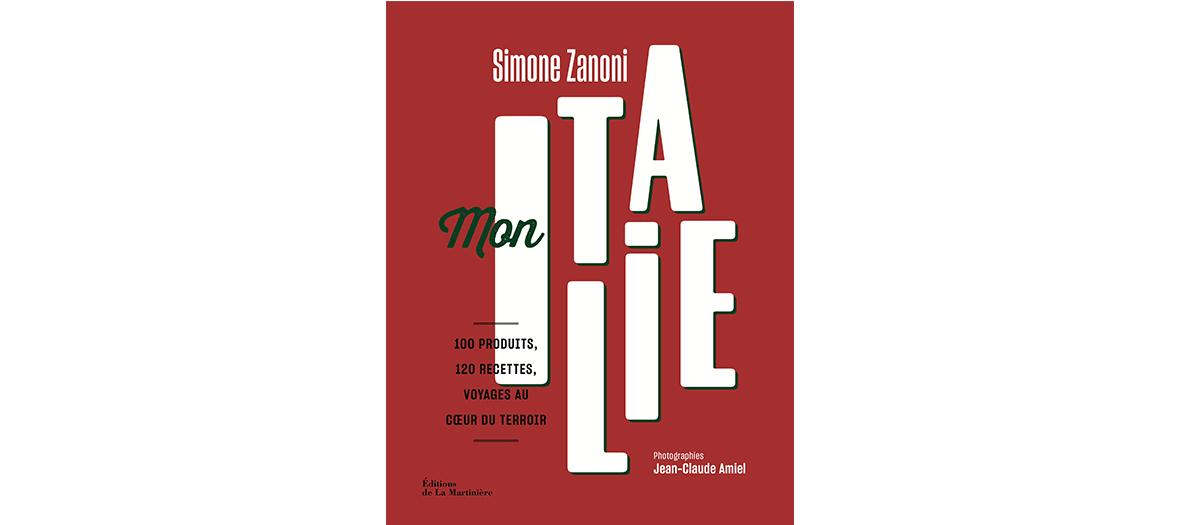 Livre de recette de Simone Zanoni, éditions de La Martinière