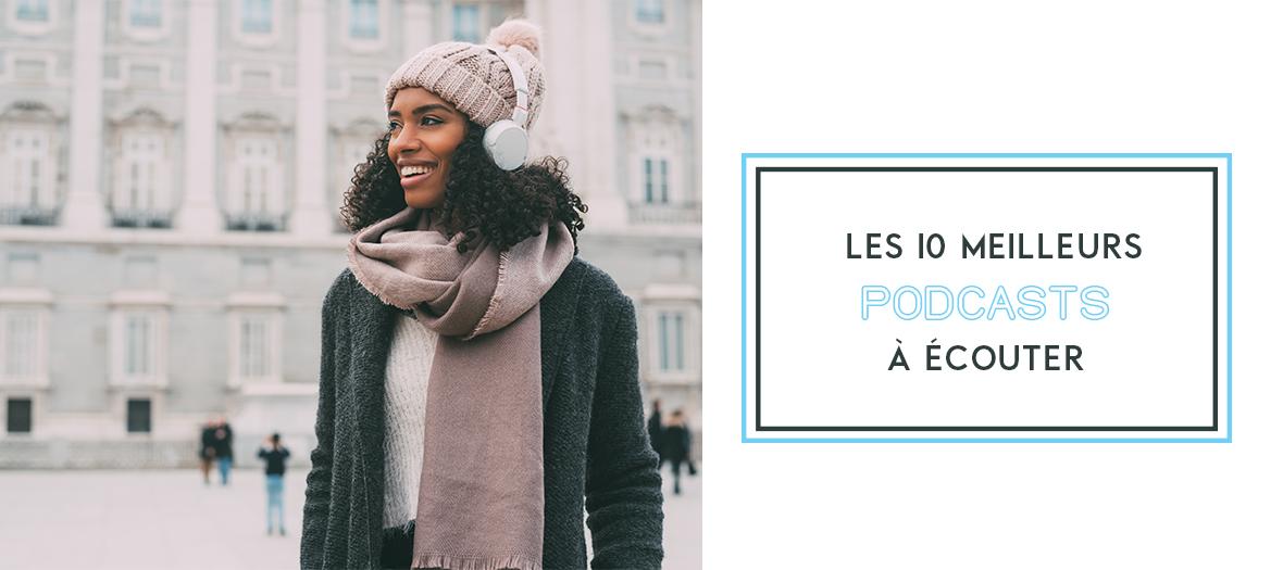 Les Meilleurs Podcasts Francais avec Entreprendre dans la mode, acseries, apoele, le gratin, healthy living, the brocantist, generationxx, art19, les louves et changes ma vie