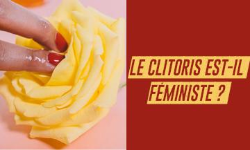 Le clito : organe de plaisir ou symbole militant ?
