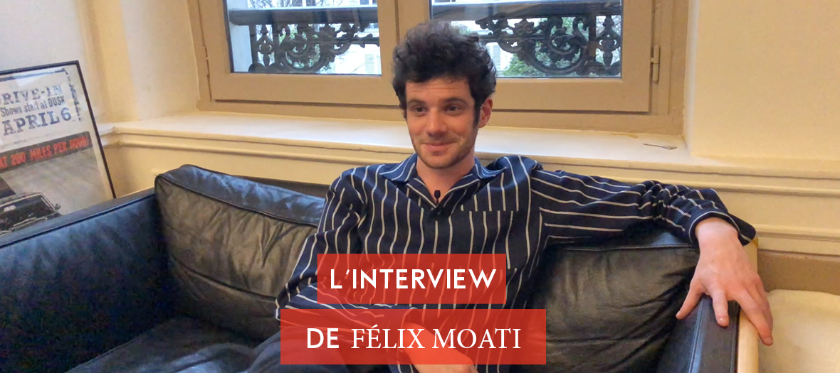 Interview de Félix Moati